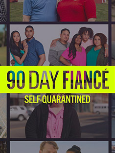 90 Day Fiance: Self-Quarintine