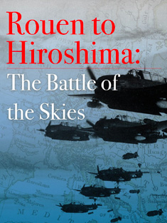 Rouen to Hiroshima – History Channel